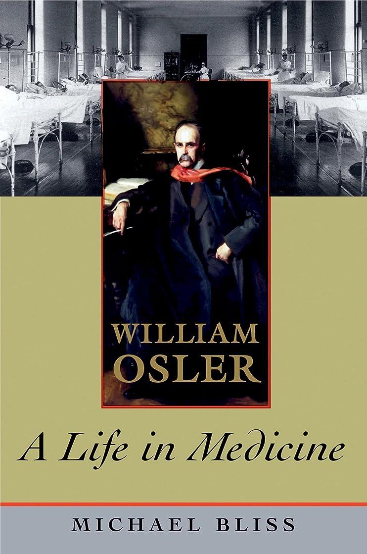 切るミンチ殺しますWilliam Osler: A Life in Medicine (English Edition)