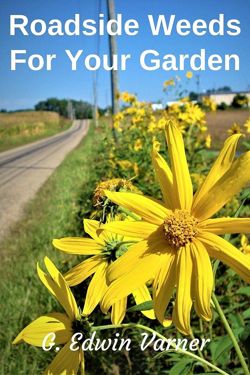 ヘルパー前件大量Roadside Weeds For Your Garden (English Edition)