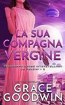 Permalink to La sua compagna vergine (Programma Spose Interstellari: Le vergini Vol. 2) PDF