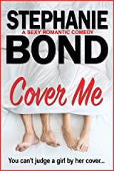 Cover Me: A sexy romantic comedy Kindle Edition