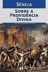 Sobre a providência divina: Por que infortúnios atingem os homens de bem, mesmo existindo a providência eBook Kindle