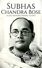 Subhas Chandra Bose: A Life from Beginning to End (History of India) (English Edition)