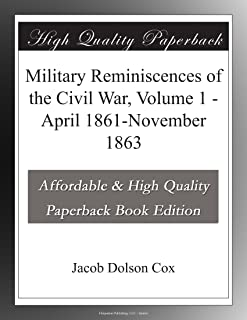 Military Reminiscences of the Civil War, Volume 1 - April 1861-November 1863