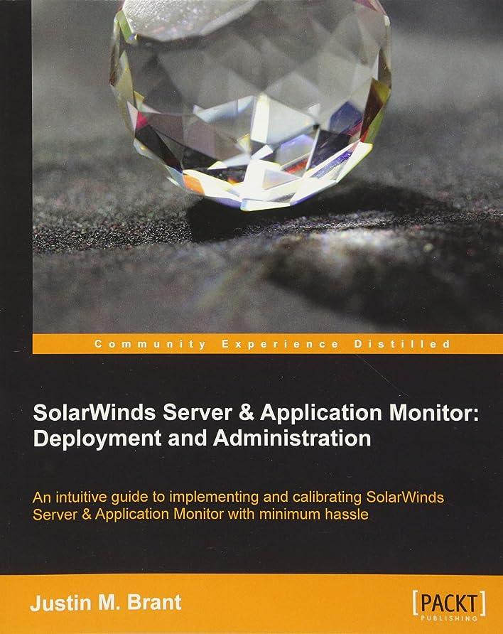 八百屋叫び声コレクションSolarwinds Server & Application Monitor: Deployment and Administration