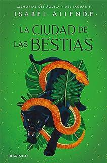 La ciudad de las Bestias (Memorias del Águila y del Jaguar 1)