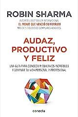 Audaz, productivo y feliz: Una guía para conseguir objetivos increíbles y dominar tu vida personal y profesional (Spanish Edition) Kindle Edition