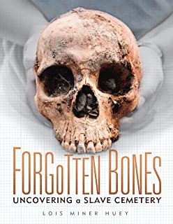 Forgotten Bones: Uncovering a Slave Cemetery