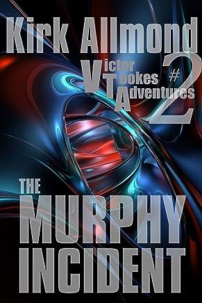 The Murphy Incident (Victor Tookes adventures Book 2)