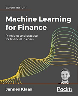 Machine Learning for Finance: Principles and practice for financial insiders (English Edition)