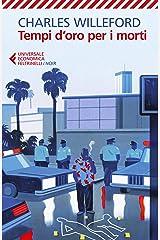 Tempi d'oro per i morti (Italian Edition) Kindle Edition