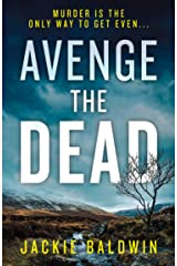 Avenge the Dead: An absolutely gripping Scottish crime thriller you won't be able to put down (DI Frank Farrell, Book 3) Kindle Edition