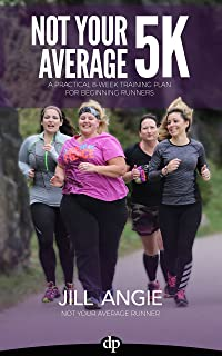 Not Your Average 5K: A Practical 8-Week Training Plan for Beginning Runners