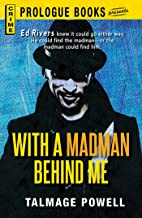 With a Madman Behind Me (Prologue Books)
