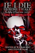 If I Die Before I Wake: Three Volume Collection - Volumes 1-3 (The Better Off Dead Series)