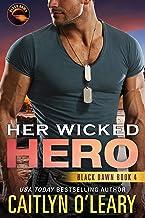 Her Wicked Hero: Navy SEAL Team (Black Dawn Book 4)