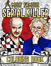 Most Famous Serial Killer Coloring Book: A True Crime Adult Gift - Famous Murderers Coloring Book For Adults