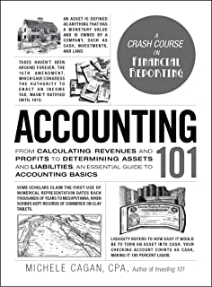Accounting 101: From Calculating Revenues and Profits to Determining Assets and Liabilities, an Essential Guide to Account...