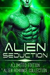 Alien Seduction: A Limited Edition Collection of Alien Romances (A Dangerous Words Publishing Collection) Kindle Edition