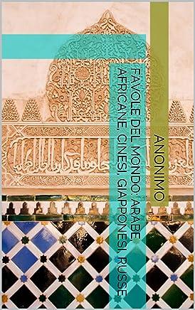 Favole del Mondo: arabe, africane, cinesi, giapponesi, russe.