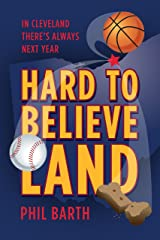 Hard to Believeland: Cavs win the NBA Championship! Indians win the AL Championship! Browns win a game! Kindle Edition