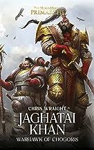 Jaghatai Khan: Warhawk of Chogoris (The Horus Heresy Primarchs Book 8)