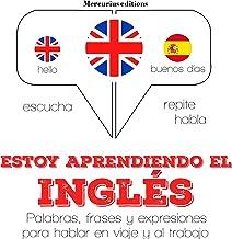 Estoy aprendiendo el inglés: Escucha. Repite. Habla.