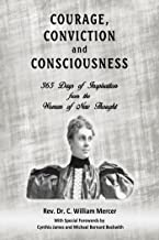 COURAGE, CONVICTION AND CONSCIOUSNESS: 365 Days of Inspiration from the Women of New Thought (TIMELESS TRUTH Book 3)