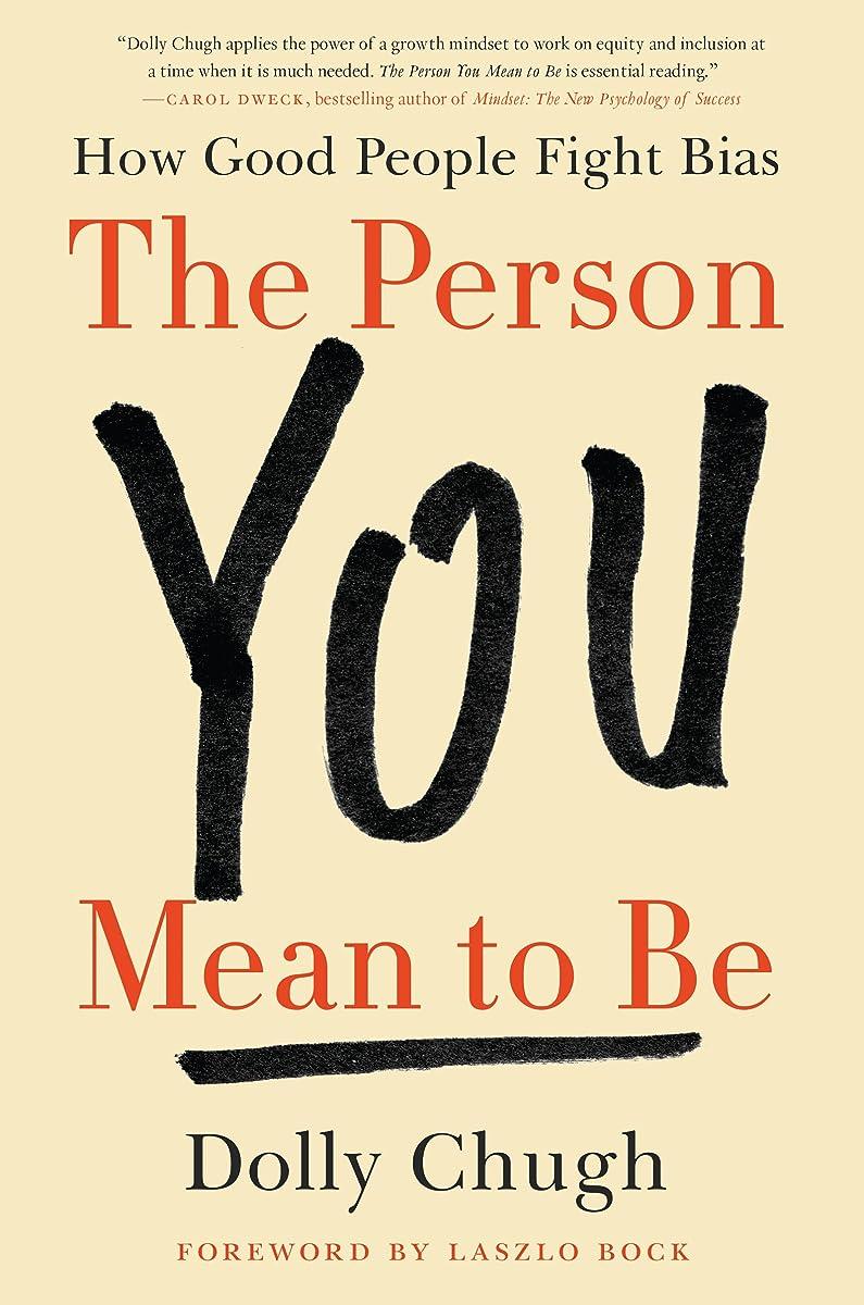 転用不屈ジャベスウィルソンThe Person You Mean to Be: How Good People Fight Bias (English Edition)