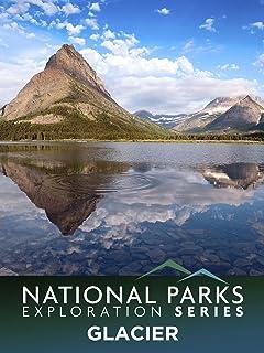 National Parks Exploration Series: Glacier