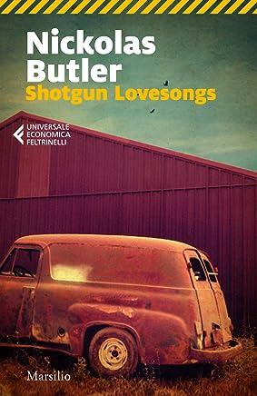Shotgun Lovesongs (Romanzi e racconti)