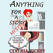 Anything for a Mystery: A Nosy Neighbor Mystery, Book 1
