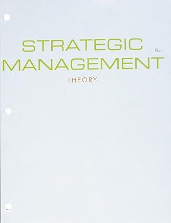 Strategic Management + Mindtap Management, 1 Term 6 Months Access Card: Theory: an Integrated Approach