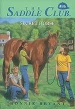 Secret Horse (Saddle Club series Book 86)