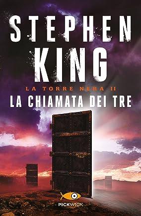 La chiamata dei tre - La Torre Nera II: Con una nuova introduzione dellautore