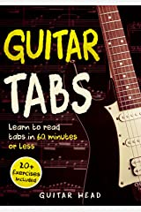 Guitar Tabs: Learn to Read Tabs in 60 Minutes or Less: An Advanced Guide to Guitar Tabs Kindle Edition