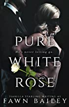 Pure White Rose (Rose and Thorn Book 2)