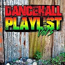 Dancehall Playlist, Vol.5 [Explicit]