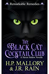 The Black Cat Cocktail Club: A Paranormal Women's Fiction Novella: (Remarkable Remedies) (Haven Hollow Book 8) Kindle Edition