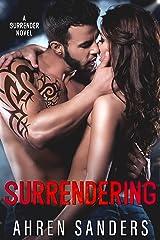 Surrendering (Surrender Series Book 1) Kindle Edition