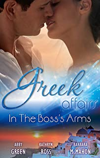 Greek Affairs: In The Boss's Arms - 3 Book Box Set (Taken: At the Boss's Command)