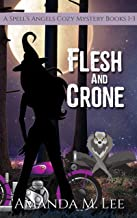 Flesh & Crone: A Spell's Angels Cozy Mystery Books 1-3