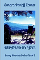 REPAIRED BY LOVE: Smoky Mountain Series - Book 3 (The Smoky Mountain Series) Kindle Edition