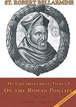 On the Roman Pontiff: In Five Books (De Controversiis)