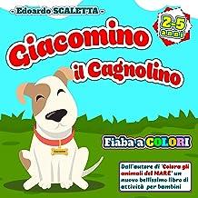 GIACOMINO il Cagnolino: Fiaba a colori per bambini - Le avventure del cagnolino GIACOMINO - Favola per bambini dai 2 ai 5 ...