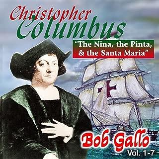Christopher Columbus, The Nina, Pinta & The Santa Maria