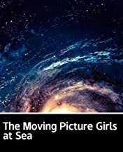 Illustrated The Moving Picture Girls at Sea: A novel about a sect
