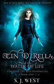 Cin d'Rella and the Water of Life : Circle of the Rose Chronicles, Book 1