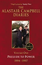 Diaries Volume One: Prelude to Power (The Alastair Campbell Diaries Book 1) (English Edition)