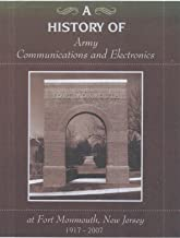 A History of Army Communications and Electronics at Fort Monmouth, New Jersey, 1917-2007
