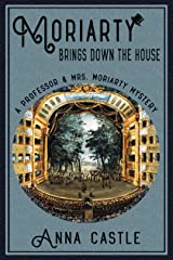Moriarty Brings Down the House (The Professor & Mrs. Moriarty Mystery Series Book 3) Kindle Edition